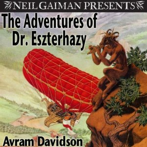 The Adventures of Dr. Eszterhazy by Avram Davidson