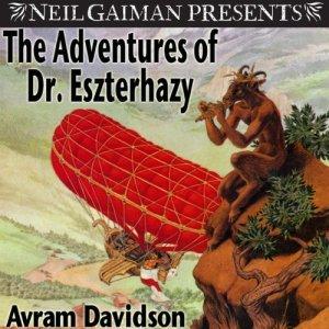The Adventures of Dr. Eszterhazy by Avram Davidson