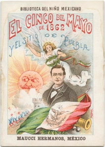 May 5, 1862 and the siege of Puebla Creator: Frias, Heriberto, 1870-1925 Contributors: Posada, Jose Guadalupe, 1852-1913 (illustrator); Maucci Hermanos, Mexico (publisher) Date: 1901 Part Of: Biblioteca del nino mexicano